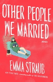 Other People We Married ebook by Emma Straub