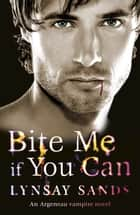 Bite Me If You Can - An Argeneau Vampire Novel ebook by Lynsay Sands