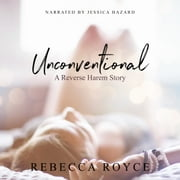 Unconventional - A Reverse Harem Love Story audiobook by Rebecca Royce