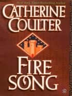 Fire Song ebook by Catherine Coulter