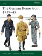 The German Home Front 1939–45 ebook by Brian L Davis, Malcolm McGregor