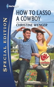 How to Lasso a Cowboy ebook by Christine Wenger