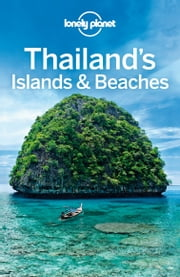 Lonely Planet Thailand's Islands & Beaches ebook by Lonely Planet, Mark Beales, Austin Bush,...