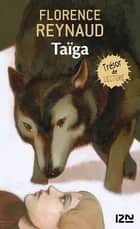 Taïga ebook by Florence REYNAUD