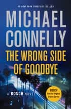 The Wrong Side of Goodbye eBook par Michael Connelly