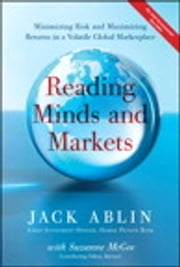 Reading Minds and Markets - Minimizing Risk and Maximizing Returns in a Volatile Global Marketplace ebook by Jack Ablin with,Suzanne McGee