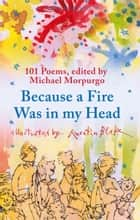 Because a Fire Was in My Head ebook by Michael Morpurgo