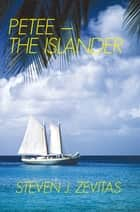 Petee - the Islander - Petee ebook by Steven J. Zevitas