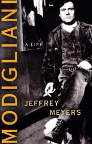 Modigliani - A Life ebook by Jeffrey Meyers