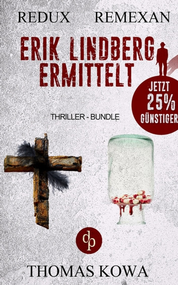 Erik Lindberg ermittelt (Thriller-Bundle, Thriller, Kriminalthriller) ebook by Thomas Kowa