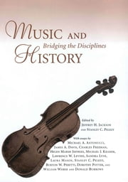 Music and History - Bridging the Disciplines ebook by Jeffrey H. Jackson,Stanley C. Pelkey