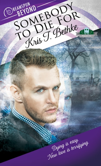 Somebody to Die For ebook by Kris T. Bethke
