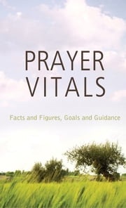 Prayer Vitals - Facts and Figures, Goals and Guidance ebook by Tracy M. Sumner