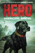 Hero: Hurricane Rescue ebook by Jennifer Li Shotz
