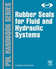 Rubber Seals for Fluid and Hydraulic Systems ebook by Chellappa Chandrasekaran