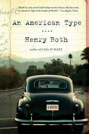 An American Type: A Novel ebook by Henry Roth