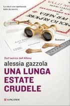 Una lunga estate crudele - La serie dell'Allieva ebook by Alessia Gazzola