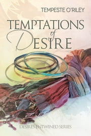 Temptations of Desire ebook by Tempeste O'Riley