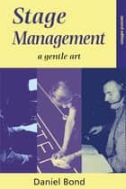 Stage Management ebook by Daniel Bond