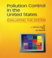 Pollution Control in United States - Evaluating the System ebook by J. Clarence Davies,Jan Mazurek