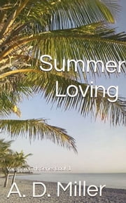 Summer Loving - Vacation Girls Series Book 1 ebook by A.D. Miller