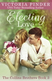 Electing Love ebook by Victoria Pinder