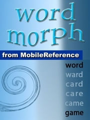 Word Morph Volume 2: Transform The Starting Word One Letter At A Time Until You Spell The Ending Word (Mobi Games) ebook by Kobo.Web.Store.Products.Fields.ContributorFieldViewModel