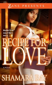 Recipe for Love ebook by Shamara Ray