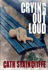 Crying Out Loud ebook by Cath Staincliffe