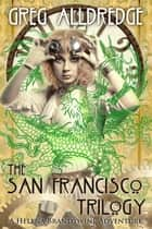 The San Francisco Trilogy - A Helena Brandywine Adventure ebook by