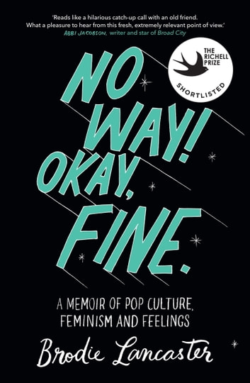 No way okay fine ebook by brodie lancaster 9780733635984 okay fine a memoir of pop culture feminism and feelings fandeluxe Image collections
