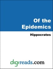 Of the Epidemics ebook by Hippocrates