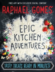 Epic Kitchen Adventures ebook by Raphael Gomes