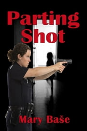 Parting Shot ebook by Mary Base