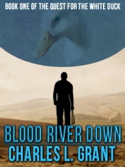 Blood River Down ebook by Charles L. Grant
