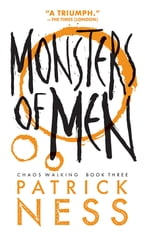 Monsters of Men (Chaos Walking Book 3), Chaos Walking: Book Three