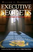 Executive Secrets ebook by William J. Daugherty