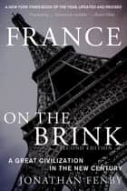 France on the Brink - A Great Civilization in the New Century ebook by Jonathan Fenby