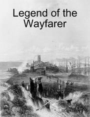 Legend of the Wayfarer ebook by Stuart Lloyd