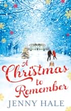 A Christmas to Remember ebook by Jenny Hale