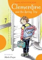 Clementine and the Spring Trip 電子書 by Sara Pennypacker, Marla Frazee, Disney Book Group