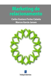 Marketing De Relacionamento ebook by Marcos Garcia Jansen, Carlos Gustavo Caixeta