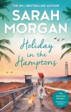 Holiday in the Hamptons ebook by Sarah Morgan