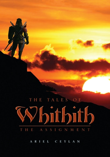 The Tales of Whithith - The Assignment ebook by Ariel Ceylan