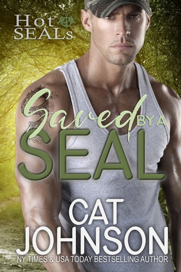 Saved by a SEAL - a friends to lovers romance ebook by Cat Johnson