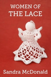 Women of the Lace ebook by Sandra McDonald
