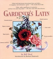 Gardener's Latin - A Lexicon ebook by Barbara Damrosch, Bill Neal