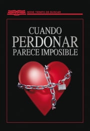 Cuando perdonar parece imposible ebook by Tim Jackson