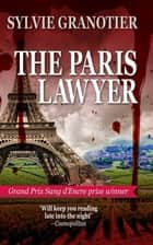 The Paris Lawyer ebook by Sylvie Granotier, Anne Trager