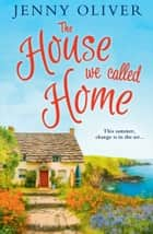 The House We Called Home 電子書 by Jenny Oliver